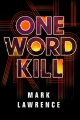 Couverture Impossible Times, book 1: One Word Kill Editions 47North 2019