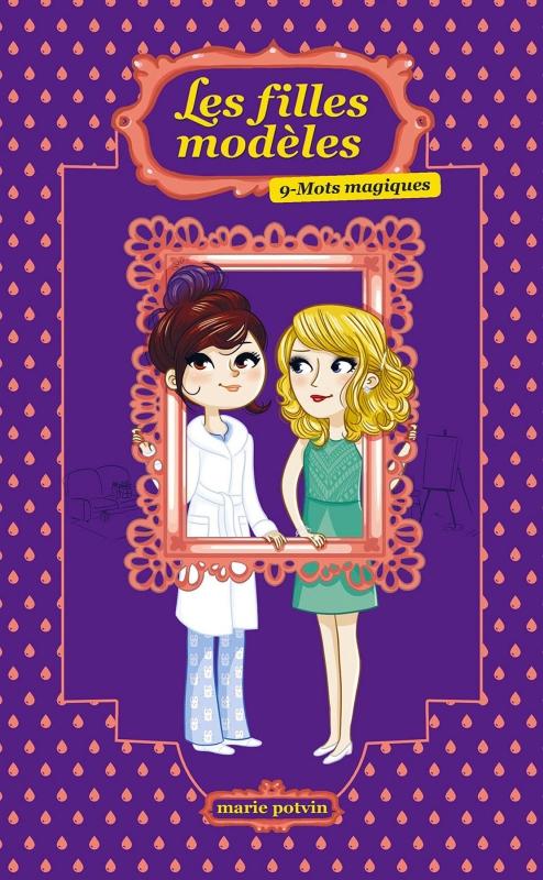 Couverture Les filles modèles, tome 09 : Mots magiques