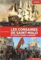Couverture Les corsaires de Saint-Malo : De Dugay-Trouïn à Surcouf Editions Ouest-France (Histoire) 2018