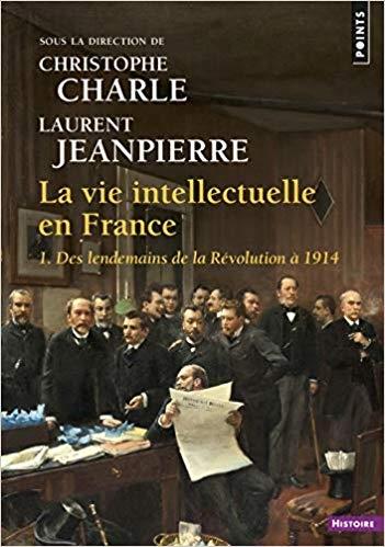 Couverture La vie intellectuelle en France, tome 1 : Des lendemains de la Révolution à 1914