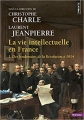 Couverture La vie intellectuelle en France, tome 1 : Des lendemains de la Révolution à 1914 Editions Points (Histoire) 2019