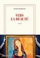 Couverture Vers la beauté Editions Gallimard  2018