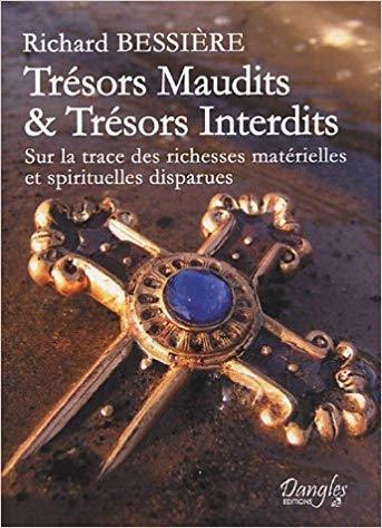 Couverture Trésors maudits et trésors interdits : Sur la trace des richesses matérielles et spirituelles disparues