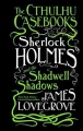 Couverture Les dossiers Cthulhu, tome 1 : Sherlock Holmes et les ombres de Shadwell Editions Titan Books 2017