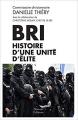 Couverture BRI Histoire d'une unité d'élite Editions Mareuil 2018