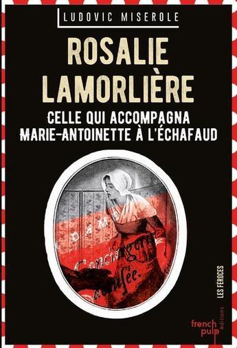 Couverture Rosalie Lamorlière : Dernière servante de Marie-Antoinette