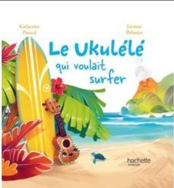 Couverture Le Ukulélé qui voulait surfer