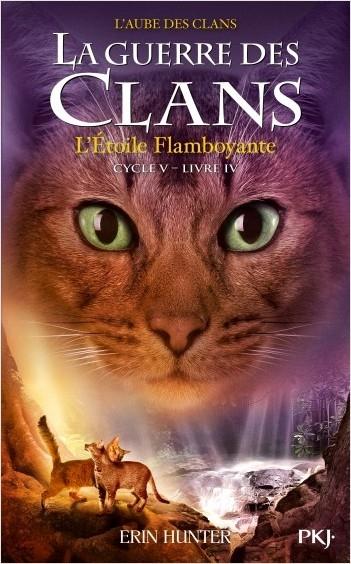 Couverture La guerre des clans, cycle 5 : L'aube des clans, tome 4 : L'étoile flamboyante