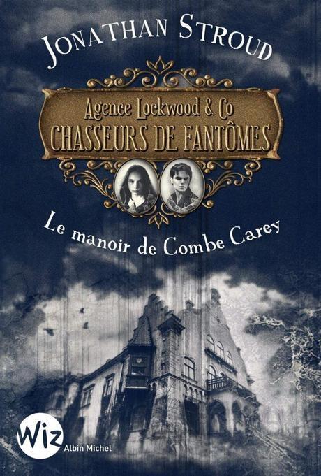 Couverture Lockwood & co., tome 1 : L'escalier hurleur / Agence Lockwood & Co : Chasseurs de fantômes, tome 1 : Le manoir de Côme Carey