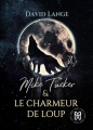 Couverture Mike Tucker, tome 1 : Mike Tucker & Le charmeur de loup Editions Mix (Mixed) 2019