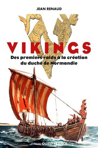Couverture Vikings : Des premiers raids à la création du duché de Normandie