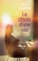 Couverture Le choix d'une vie Editions France Loisirs 2018