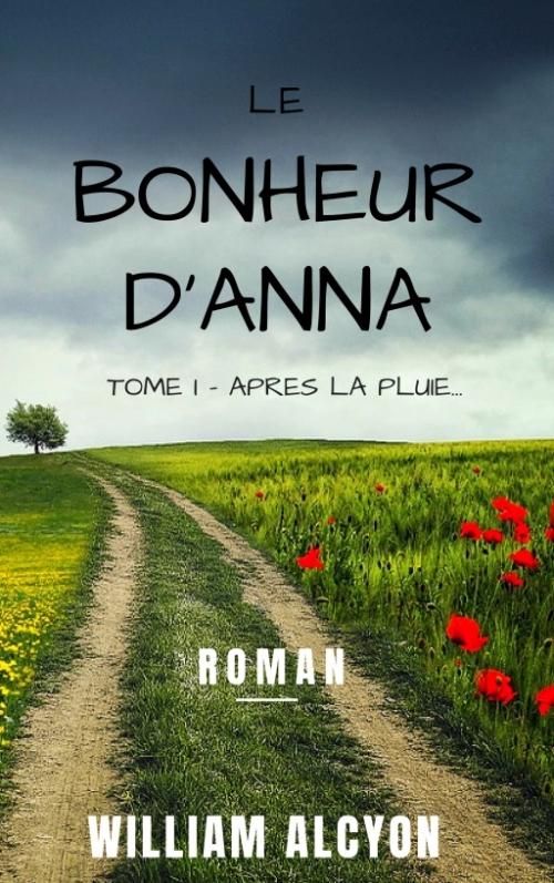 Couverture Le bonheur d'Anna, tome 1 : Après la pluie...