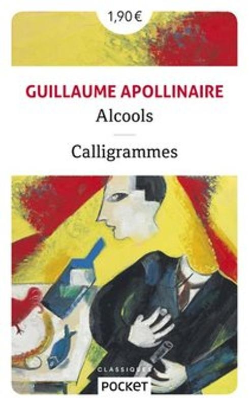 Couverture Alcools suivis de Calligrammes / Alcools, Calligrammes