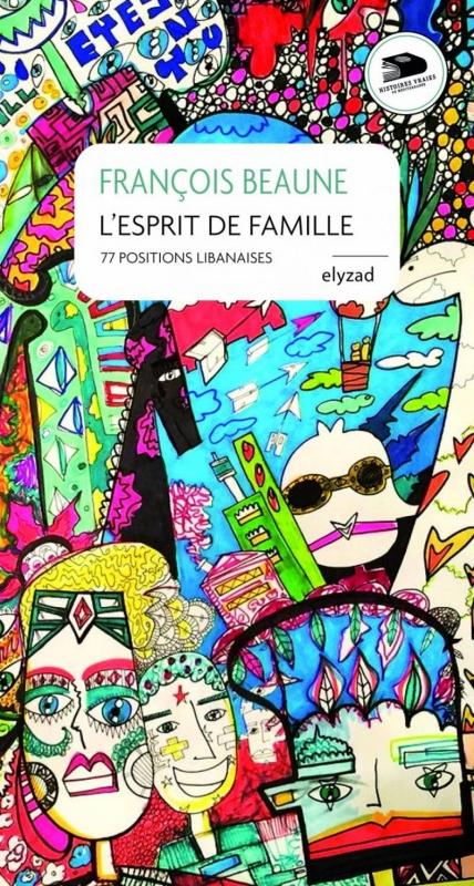 Couverture L'esprit de famille : 77 positions libanaises