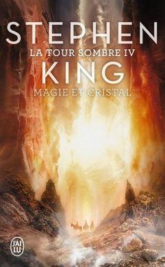 Couverture La Tour sombre, tome 4 : Magie et Cristal