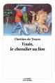 Couverture Yvain, le chevalier au lion / Yvain ou le chevalier au lion / Le chevalier au lion Editions L'École des loisirs (Classiques) 2019