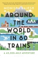 Couverture Around the World in 80 Trains: A 45,000-Mile Adventure Editions Bloomsbury 2019