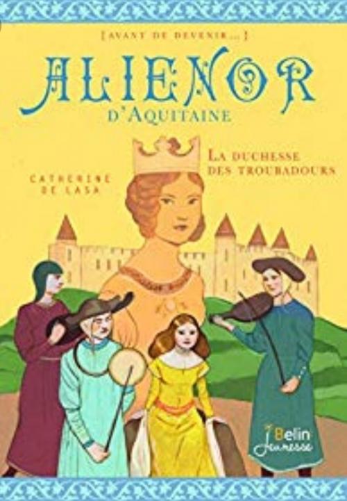 Couverture Aliénor d'Aquitaine : La duchesse des troubadours