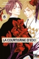 Couverture La courtisane d'Edo, tome 6 Editions Pika (Shôjo - Red light) 2019