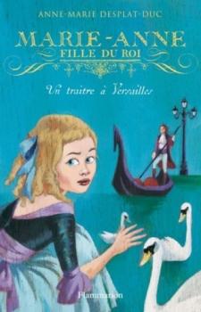 Couverture Marie-Anne, fille du Roi, tome 2 : Un traître à Versailles