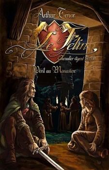 Couverture Le Félin, chevalier agent secret, tome 1 : Péril au monastère