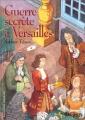 Couverture Guerre secrète à Versailles Editions Gallimard  (Jeunesse - Hors-piste) 2003