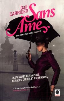 Couverture Une aventure d'Alexia Tarabotti, Le Protectorat de l'ombrelle, tome 1 : Sans âme