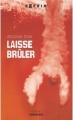 Couverture Laisse brûler Editions Sarbacane (Exprim') 2010