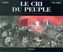 Couverture Le cri du peuple, tome 3 : Les heures sanglantes