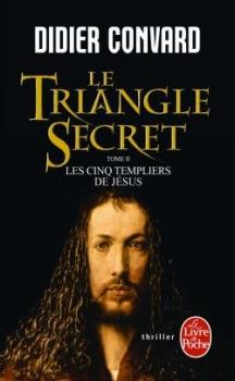 Couverture Le Triangle secret (Roman), tome 2 : Les Cinq Templiers de Jésus