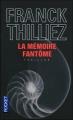Couverture Lucie Hennebelle, tome 2 : La mémoire fantôme Editions Pocket (Thriller) 2010
