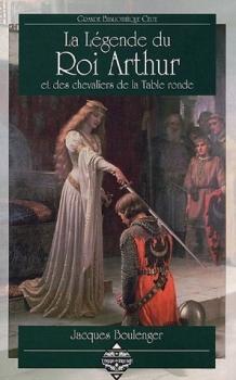 Couverture La légende du roi Arthur et des chevaliers de la Table Ronde, intégrale
