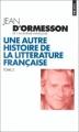 Couverture Une autre histoire de la littérature française, tome 2 Editions Points 1999