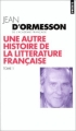Couverture Une autre histoire de la littérature française, tome 1 Editions Points 1999