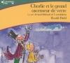 Couverture Charlie et le grand ascenseur de verre Editions Gallimard  (Ecoutez lire - Jeunesse) 2007