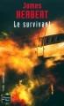 Couverture Survivant / Le Survivant / Celui qui survit Editions Fleuve (Noir - Thriller fantastique) 2003