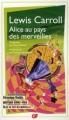Couverture Alice au pays des merveilles / Les aventures d'Alice au pays des merveilles Editions Flammarion (GF) 2010