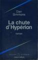 Couverture Cantos d'Hypérion, intégrale, tome 2 : La chute d'Hypérion Editions Robert Laffont (Ailleurs & demain) 1992