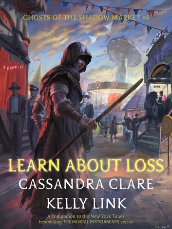 Couverture Ghosts of the Shadow Market, book 4: Learn About Loss