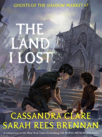 Couverture Ghosts of the Shadow Market, book 7: The Land I Lost