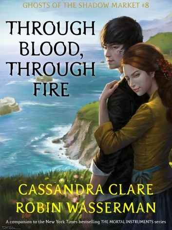 Couverture Ghosts of the Shadow Market, book 8: Through Blood, Through Fire