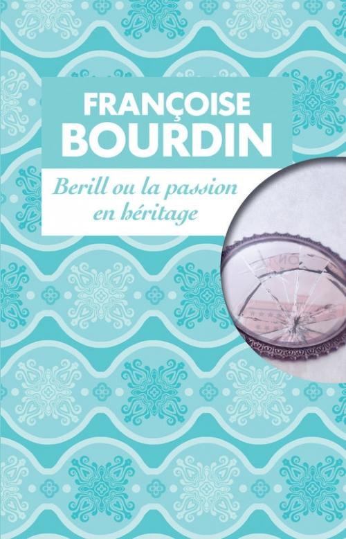 Couverture Berill, tome 2 : Berill ou la Passion en héritage