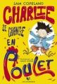 Couverture Charlie se change en poulet Editions Robert Laffont (R - Jeunesse) 2019