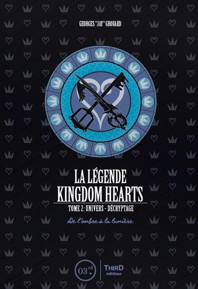 Couverture La légende Kingdom Hearts, tome 2 : Univers et décryptage : De l'ombre à la lumière