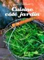 Couverture Cuisine côté jardin : Le goût du jardin Editions Ouest-France 2018