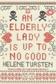 Couverture An Elderly Lady Is Up To No Good Editions SoHo Books (Crime) 2018