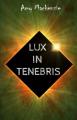 Couverture Lux in tenebris Editions Autoédité 2019