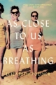 Couverture As Close to Us as Breathing Editions Back Bay books 2016