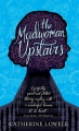 Couverture The Madwoman Upstairs Editions Quercus 2016